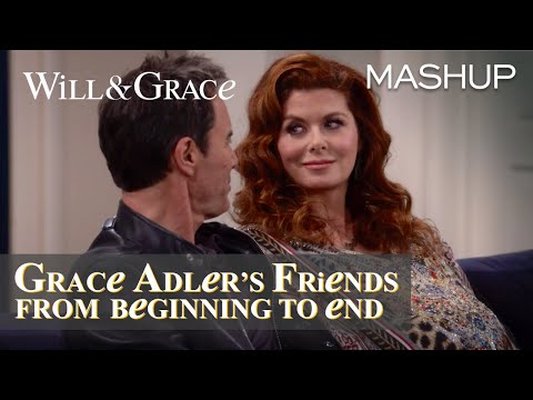 Grace Adler's Friends from Beginning to End - Will & Grace