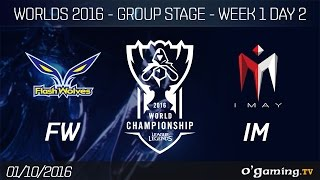 FW vs IM - World Championship 2016 - Group Stage Week 1 Day 2