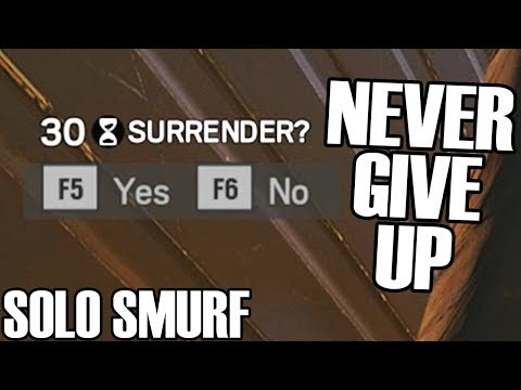 Solo Smurf: Never Surrender - Rainbow Six Siege