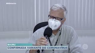 Novas variantes da Covid - 19 são detectadas em pacientes de bauru e região
