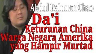 Video Abdul Rahman Chao, Keturunan China Warga Negara Amerika yang Hampir Murtad dan Sekarang Menjadi Da'i MP3, 3GP, MP4, WEBM, AVI, FLV November 2018