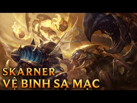 Skarner Vệ Binh Sa Mạc - Guardian of the Sands Skarner