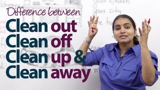 Difference between - 'Clean out', 'Clean off', 'Clean up'&'Clean away' -  English Grammar Lesson