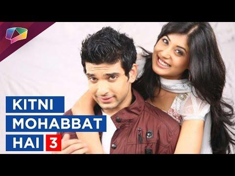 Kitni Mohabbat Hai back with Season 3