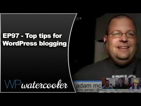 EP97 – Top tips for WordPress blogging – WPwatercooler