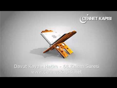 Davut Kaya - Kalem Suresi - Kuran'i Kerim - Arapça Hatim Dinle - www.cennet-kapisi.net