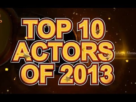 Telugu actors - Here are the Top 10 actors of 2013 chosen by the viewers of Telugufilmnagar Facebook page - https://www.facebook.com/telugufilmnagar 10 -- Sundeep Kishan Mov...
