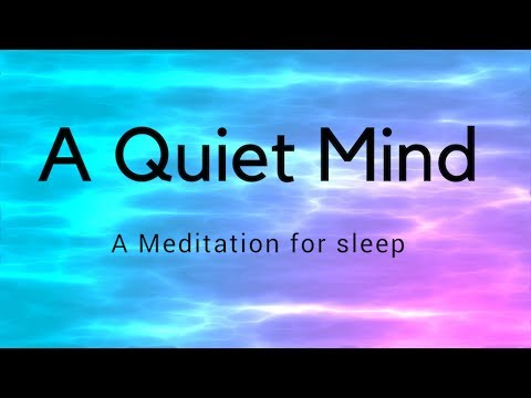 A QUIET MIND A GUIDED MEDITATION FOR DEEP SLEEP