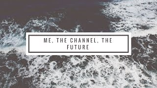 Me, The Channel, and the Future. by Verticalife