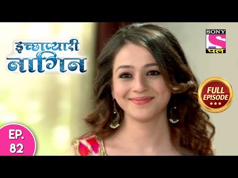 Icchapyaari Naagin - Full Episode 82 - 4th October, 2018