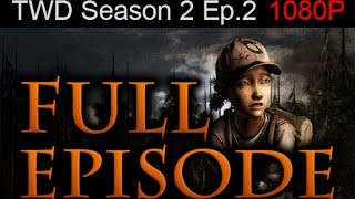 The Walking Dead Season 2 Episode 2 FULL Walkthrough [1080p HD] - No Commentary