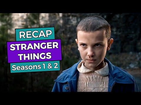 Stranger Things - Seasons 1 & 2 RECAP!!!