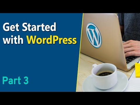 Learn How to Get Started with WordPress - Part 3