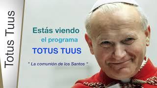 La Comunión de los Santos -TOTUS TUUS