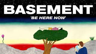 Basement: Be Here Now (Official Audio)