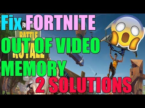 Fix FORTNITE OUT OF VIDEO MEMORY Trying To Allocate A Rendering Resource In Windows 10/8/7 ✅