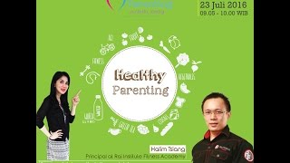 Tips Parenting Happy Parenting with Novita Tandry Episode 8 : Healthy Parenting