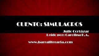 Cuento: Simulacros - Julio Cortázar