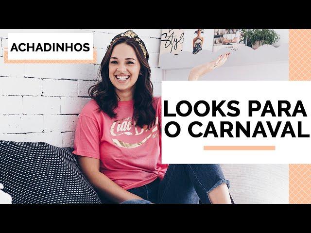 LOOKS FAST FASHION | CARNAVAL | C&A , RENNER, RIACHUELO - Closet da Mari