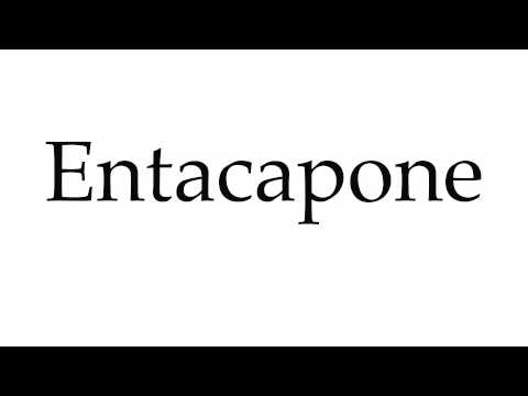 How to Pronounce Entacapone