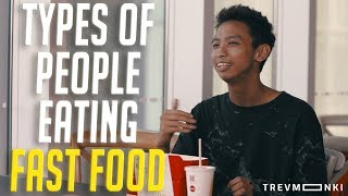 Video 9 Types of People Eating Fast Food MP3, 3GP, MP4, WEBM, AVI, FLV November 2018