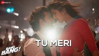 Tu Meri – Bang Bang (Video Song) | Feat. Hrithik Roshan & Katrina Kaif