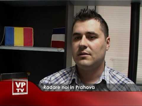 Radare noi in Prahova