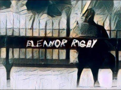 Tobin Mueller – Eleanor Rigby