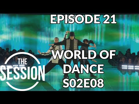 World Of Dance - Season 2 Episode 8 - S02E08 - Recap | The Session - Episode 21