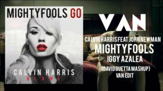 Calvin Harris feat John Newman vs Mightyfools vs Iggy Azalea (David Guetta Mashup) VAN EDIT