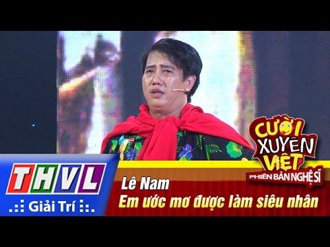 Cười xuyên Việt Phiên bản nghệ sĩ 2016 Tập 8 - Lê Nam