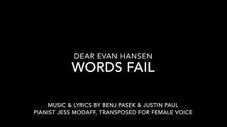 Video Words Fail (Transposed for Female Voice) from Dear Evan Hansen MP3, 3GP, MP4, WEBM, AVI, FLV Juli 2018
