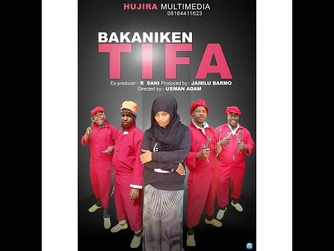 BAKA NIKEN TIFA 3&4 FULL HAUSA MOVIE (Hausa Songs / Hausa Films)