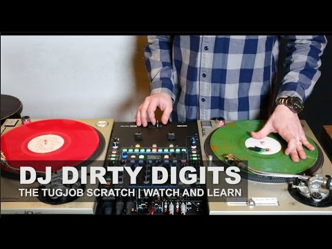 The TUGJOB Scratch | DJ DIRTY DIGITS | WATCH AND LEARN