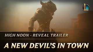 A New Devil's In Town   High Noon 2018 Reveal Trailer - League of Legends