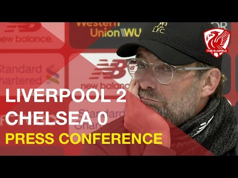 Liverpool 2-0 Chelsea | Jurgen Klopp's Post-Match Press Conference