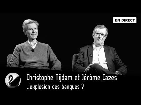 L'explosion des banques? Christophe Nijdam & Jérôme Cazes
