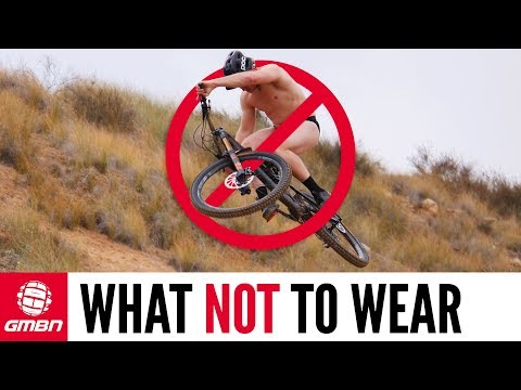 What Not To Wear On Your Mountain Bike