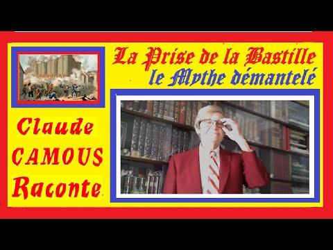 La Prise de la Bastille : «Claude Camous Raconte » le Mythe démantelé …