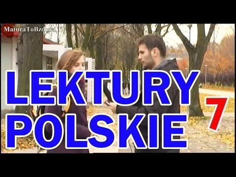 Matura To Bzdura - LEKTURY POLSKIE odc. 7