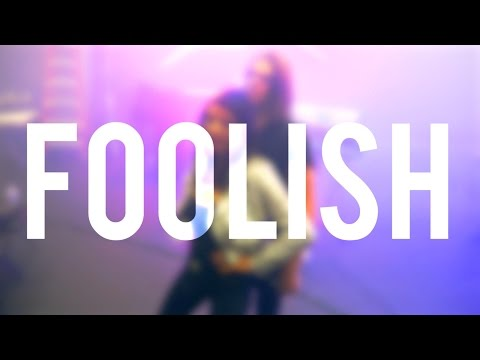 Foolish Lyric Video