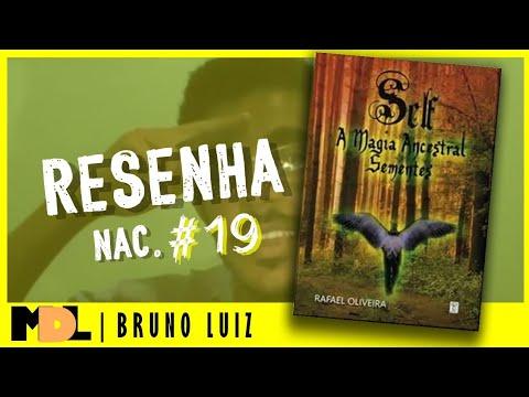 Resenha Nac. #19 - Self - A Magia Ancestral: Sementes do Rafael Oliveira - MDL