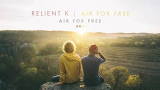 Relient K | Air For Free (Official Audio Stream) Video