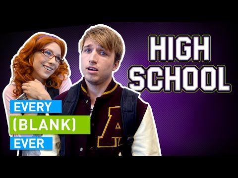 EVERY HIGH SCHOOL EVER