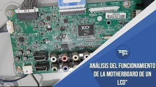 Analisis del funcionamiento de motherboard TV LCD  - Reparación LCD