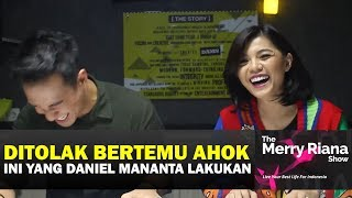 Video DITOLAK BERTEMU AHOK, Ini Yang Daniel Mananta Lakukan | The Merry Riana Show | Merry Riana MP3, 3GP, MP4, WEBM, AVI, FLV November 2018