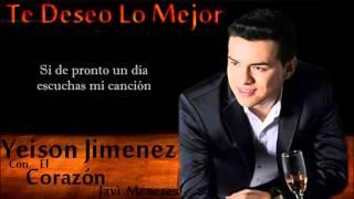 Te Deseo Lo Mejor  Yeison Jimenez  Letra  Javi Meneses...