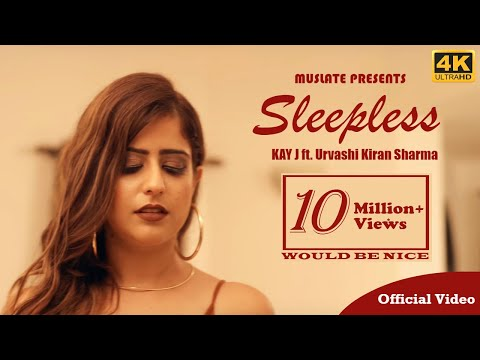 Sleepless by KAY J Ft. Urvashi Kiran Sharma