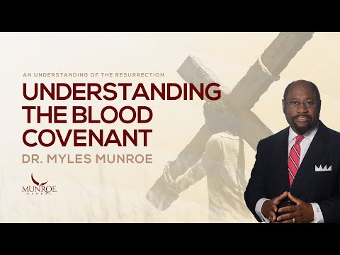 Understanding The Blood Covenant | Dr. Myles Munroe