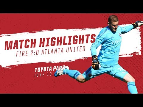 Video: Match Highlights | Chicago Fire 2:0 Atlanta United | June 10, 2017